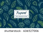 hand drawn tropical design... | Shutterstock .eps vector #636527006
