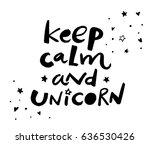 keep calm and unicorn. text... | Shutterstock .eps vector #636530426