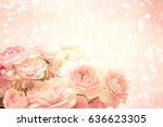 roses background | Shutterstock . vector #636623305