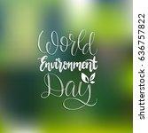 world environment day hand... | Shutterstock .eps vector #636757822