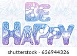 doodle inscription be happy... | Shutterstock .eps vector #636944326