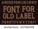 vintage font for old label.... | Shutterstock .eps vector #637006498