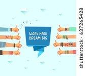 work hard dream big.... | Shutterstock .eps vector #637265428