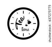 clock silhouette with tea pot ... | Shutterstock .eps vector #637275775
