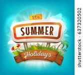 summer holidays background ... | Shutterstock .eps vector #637320502