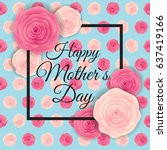 happy mother s day cute... | Shutterstock . vector #637419166