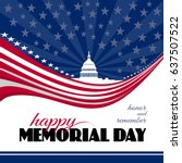 happy memorial day greeting... | Shutterstock .eps vector #637507522