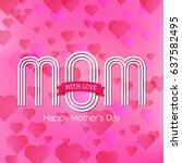 mother's day greeting card  | Shutterstock .eps vector #637582495