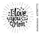 vector i love you mom.... | Shutterstock .eps vector #637887772