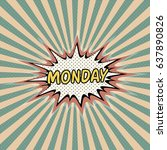 monday day week  comic sound... | Shutterstock .eps vector #637890826