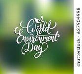 world environment day hand... | Shutterstock .eps vector #637904998