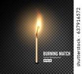 realistic burning match vector. ... | Shutterstock .eps vector #637916572
