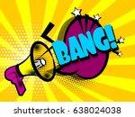 lettering bang  megaphone ... | Shutterstock .eps vector #638024038