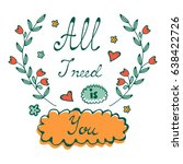 all i need is you love concept .... | Shutterstock .eps vector #638422726