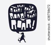 dinosaur roar typography  tee... | Shutterstock .eps vector #638758672