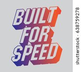 built for speed message   sport ... | Shutterstock .eps vector #638759278