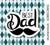 fathers day background. best... | Shutterstock .eps vector #638813842