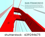 bottom view of golden gate... | Shutterstock .eps vector #639244675