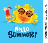 hello summer  summer sun... | Shutterstock .eps vector #639607876