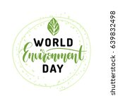 world environment day hand... | Shutterstock .eps vector #639832498