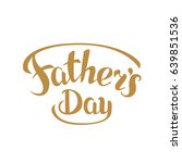 fathers day sign.hand drawn... | Shutterstock .eps vector #639851536