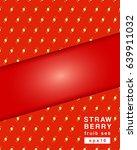 strawberry   minimal fruit... | Shutterstock .eps vector #639911032