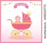 baby girl shower greeting card... | Shutterstock .eps vector #640023772
