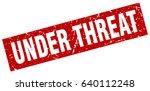 square grunge red under threat... | Shutterstock .eps vector #640112248