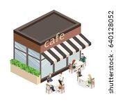 isometric exteriorof coffee... | Shutterstock .eps vector #640128052