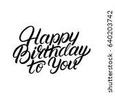 happy birthday to you hand... | Shutterstock .eps vector #640203742