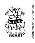 start each day with a grateful... | Shutterstock .eps vector #640204306