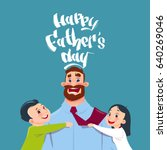 happy father day family holiday ... | Shutterstock .eps vector #640269046