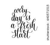 every day is a fresh start... | Shutterstock . vector #640571515