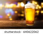 glass of beer on a table in a... | Shutterstock . vector #640622062