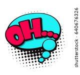 comic speech bubble in pop art... | Shutterstock .eps vector #640676326
