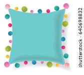 vector blue pillow decorated... | Shutterstock .eps vector #640698832