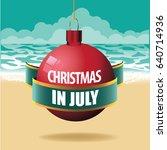 christmas in july ornament. eps ... | Shutterstock .eps vector #640714936