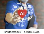 doctor represent heart with ai... | Shutterstock . vector #640816636