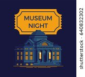 cool vector night of museums... | Shutterstock .eps vector #640832302