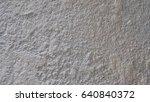 texture of cement wall  surface ... | Shutterstock . vector #640840372