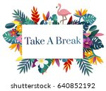 positivity freedom break time... | Shutterstock . vector #640852192