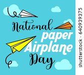 national paper airplane day... | Shutterstock .eps vector #640939375