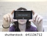 pay online concept. pay with... | Shutterstock . vector #641136712