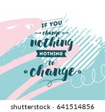 if you change nothing  nothing... | Shutterstock .eps vector #641514856