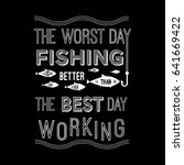 template quote   the worst day... | Shutterstock . vector #641669422