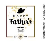 happy fathers day greeting... | Shutterstock .eps vector #641837302