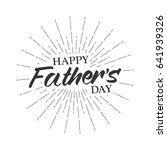monochrome text happy father's... | Shutterstock .eps vector #641939326