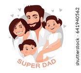 dad is hugging three children.... | Shutterstock .eps vector #641940562