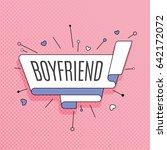 boyfriend. retro design element ... | Shutterstock .eps vector #642172072