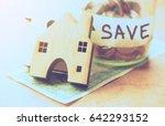 money saving for new home... | Shutterstock . vector #642293152